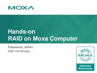 Hands-on RAID on  Moxa Computer