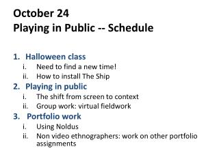 October 24 Playing in Public -- Schedule