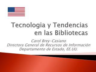 Tecnologia  y Tendencias en las Bibliotecas