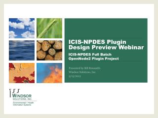ICIS-NPDES Plugin Design Preview Webinar ICIS-NPDES Full Batch  OpenNode2 Plugin Project