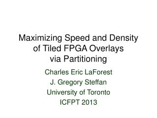 Maximizing Speed and Density  of Tiled FPGA Overlays  via Partitioning