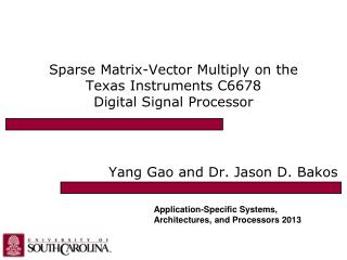 Sparse Matrix-Vector Multiply on the Texas Instruments C6678  Digital Signal Processor