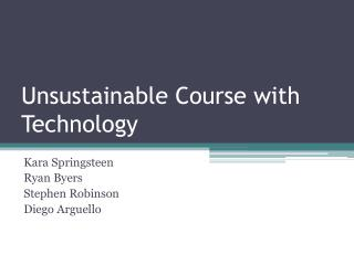 Unsustainable Course with Technology