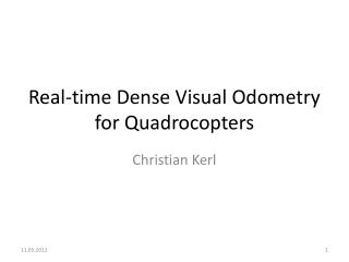 Real-time  Dense  Visual  Odometry for Quadrocopters