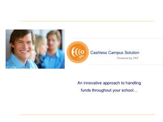 An innovative approach to handling funds throughout your school�