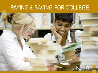 PAYING & SAVING FOR COLLEGE