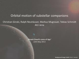 Orbital motion of  substellar  companions