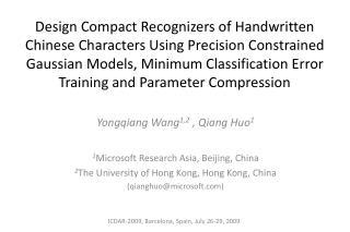 Yongqiang Wang 1,2  , Qiang Huo 1 1 Microsoft Research Asia, Beijing, China 2 The University of Hong Kong, Hong Kong, C
