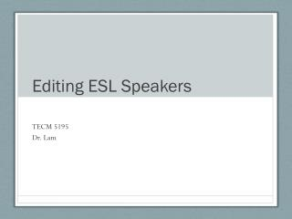 Editing ESL Speakers