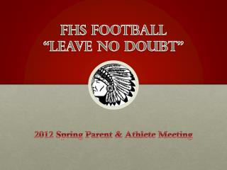 FHS Football �Leave No Doubt�