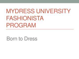 MYDRESS University Fashionista Program