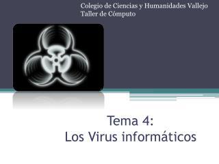 Tema 4: Los Virus informáticos