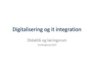 Digitalisering og it integration