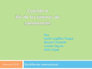 Capítulo 6 Rol de los sistemas de comunicación