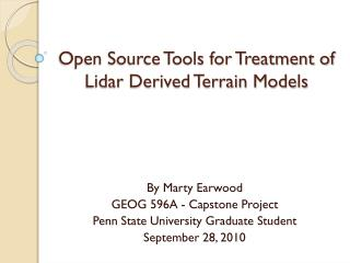 Open Source Tools for Treatment of  Lidar  Derived Terrain Models
