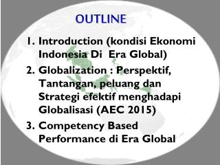 Introduction ( kondisi Ekonomi  Indonesia Di   Era Global)