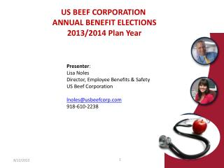 US BEEF CORPORATION  ANNUAL BENEFIT ELECTIONS 2013/2014 Plan Year