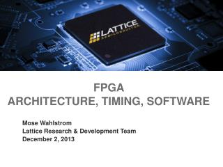 FPGA  Architecture, timing, Software