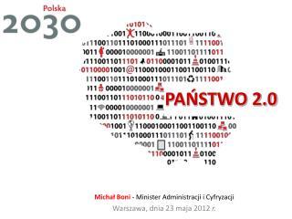 Michał Boni - Minister Administracji i Cyfryzacji  Warszawa, dnia 23 maja 2012  r.