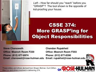 CSSE 374 : More  GRASP'ing  for Object Responsibilities
