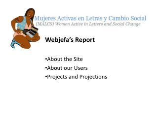 Webjefa's  Report About the Site About our Users Projects and Projections
