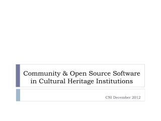 Community & Open Source Software in Cultural Heritage Institutions