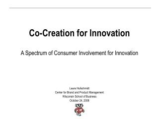 Co-Creation for Innovation A Spectrum of  Consumer Involvement  for Innovation