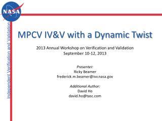 MPCV IV&V with a Dynamic Twist