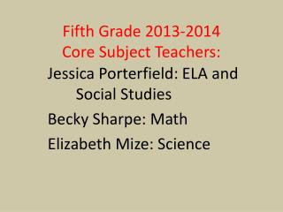 Fifth Grade 2013-2014 Core Subject Teachers: