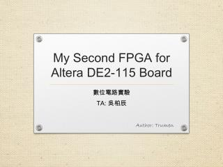 My Second FPGA  for Altera DE2-115 Board