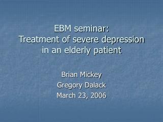 ebm seminar: treatment of severe depression in an elderly patient
