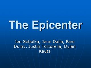 The Epicenter