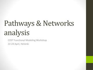 Pathways & Networks analysis