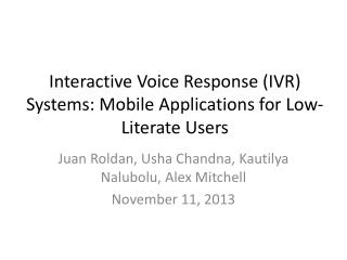 Interactive Voice  Response (IVR) Systems: Mobile Applications for Low-Literate Users
