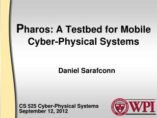P haros: A  Testbed  for Mobile Cyber-Physical Systems