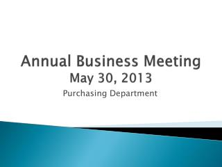 Annual Business Meeting May 30, 2013