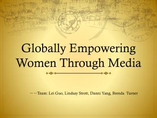 Globally Empowering Women Through Media