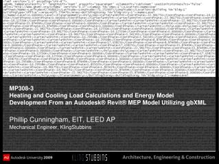 MP308-3  Heating and Cooling Load Calculations and Energy Model Development From an Autodesk® Revit® MEP Model Utilizin