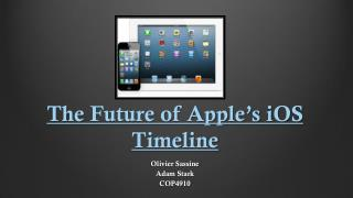 The Future of Apple�s iOS Timeline