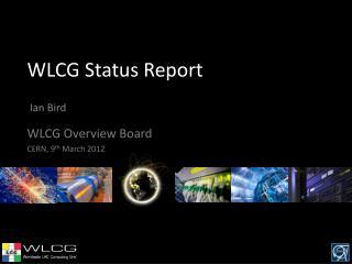 WLCG Status Report