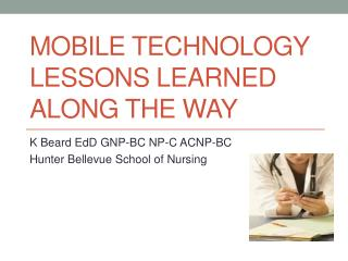 Mobile Technology Lessons Learned Along the Way
