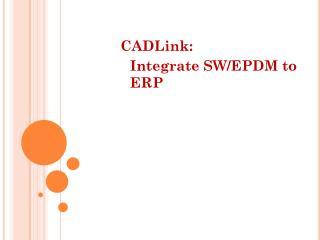 CADLink: Integrate SW/EPDM to ERP