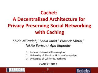 Cachet :  A  Decentralized Architecture  for  Privacy Preserving  Social  Networking with  Caching