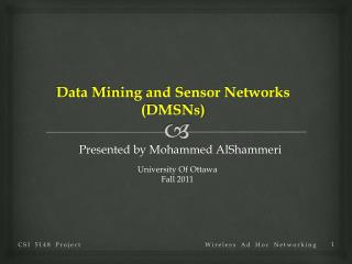 Data Mining and Sensor Networks  (DMSNs)
