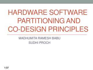 Hardware software 	partitioning and co-design principles