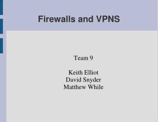 Firewalls and VPNS