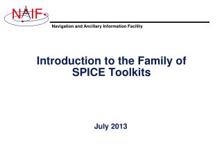 Introduction to the Family of SPICE Toolkits