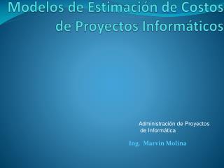 Modelos de Estimaci�n de Costos de Proyectos Inform�ticos
