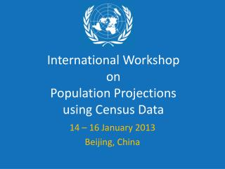 International Workshop  on Population Projections using Census Data