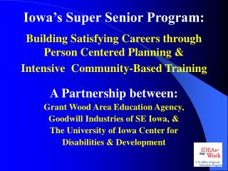 iowa s super senior program:   building satisfying careers through  person centered planning                  intensive